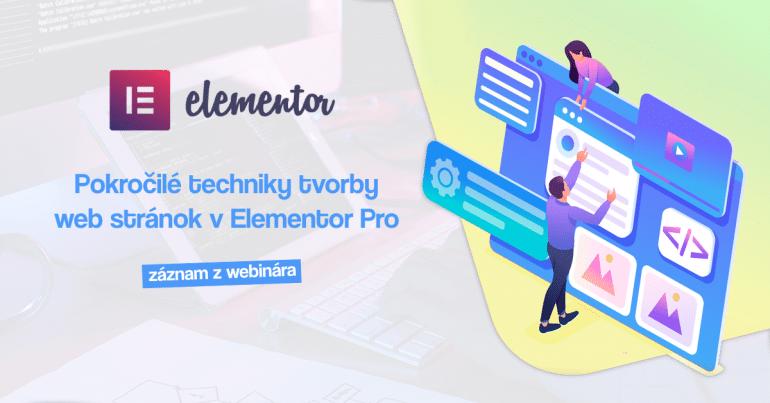 Pokročilé techniky tvorby web stránok v Elementor Pro